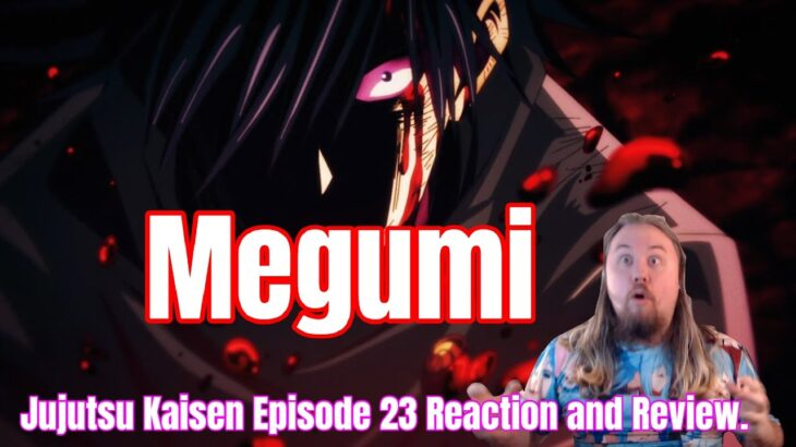 Jujutsu Kaisen Episode 23 Reaction and Review. Megumi [呪術廻戦23話]