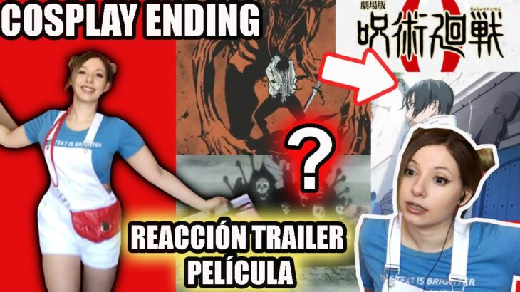JUJUTSU KAISEN 呪術廻戦 MOVIE TRAILER SUB REACCIÓN & LOST IN PARADISE COSPLAY ENDING ED LIVE ACTION