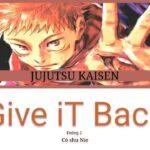 Jujutsu Kaisen Ending 2__Give it Back By :: Cö shu Nie (呪術廻戦) – ANIME Lyrics