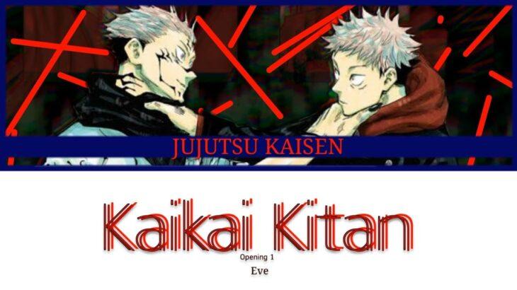 Jujutsu Kaisen Opening 1__Kaikai Kitan By :: Eve (廻廻奇譚 / 呪術廻戦) ANIME Lyrics
