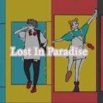 "(1 HOUR) Jujutsu Kaisen Ending – ""LOST IN PARADISE"" / TVアニメ『呪術廻戦』ノンクレジットEDムービー/EDテーマ"